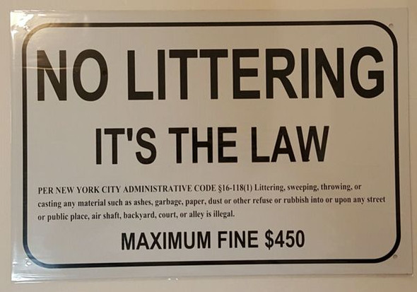 NO LITTERING It's The Law PER New York City Administrative Code §16-118(1) Sign