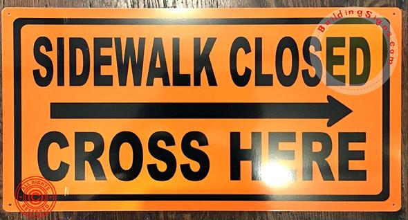 Sidewalk Closed, Cross HERE Signage - Right Arrow (Orange,Reflective!! Aluminum, Rust Free)