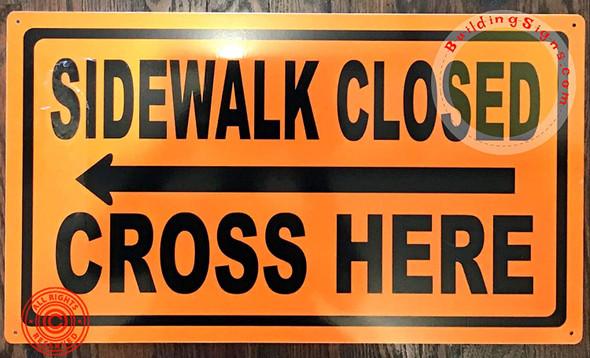 Sidewalk Closed, Cross HERE Signage - Left Arrow (Orange,Reflective!! Aluminum, Rust Free)
