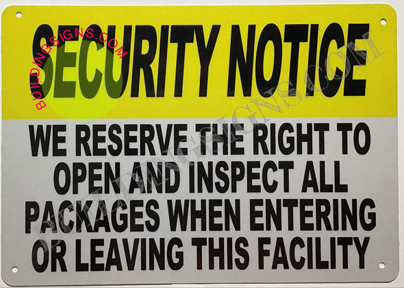Security Notice: WE Reserve The Right to Open and INSPECT All Packages When Entering OR Leaving This Facility Signage