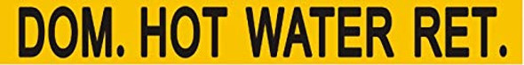 Pipe Marking- DOM. HOT Water Return Sign (Sticker Yellow)