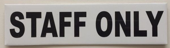 STAFF ONLY SIGNAGE  (Brushed Aluminum) WHITE