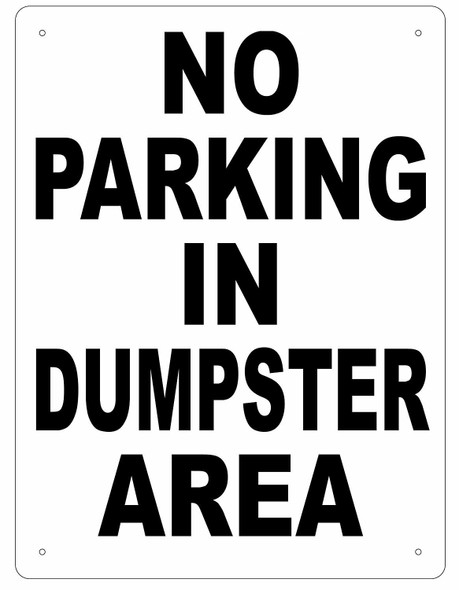 No Parking In Dumpster Area Sign ( Aluminium 116 -RUST FREE )