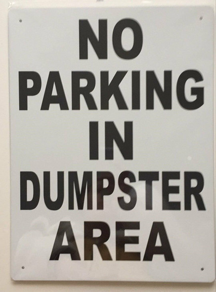 No Parking In Dumpster Area SIGNAGE ( Aluminium 116 -RUST FREE )
