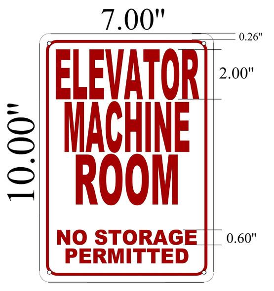 ELEVATOR MACHINE ROOM-NO STORAGE PERMITTED SIGNAGE (WHITE  ALUMINIUM )