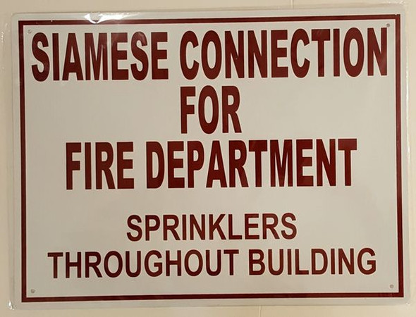 Siamese Connection For Fire Department, Sprinklers Throughout Building SignAluminum,RUST FREE