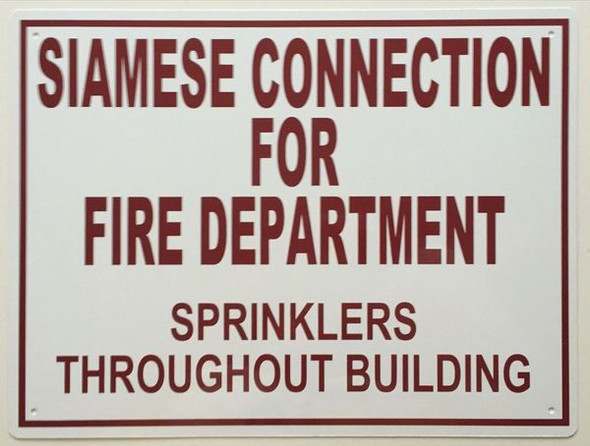 Siamese Connection For Fire Department, Sprinklers Throughout Building SignageAluminum,RUST FREE