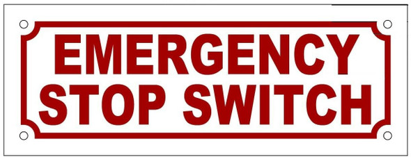 EMERGENCY STOP SWITCH SIGN