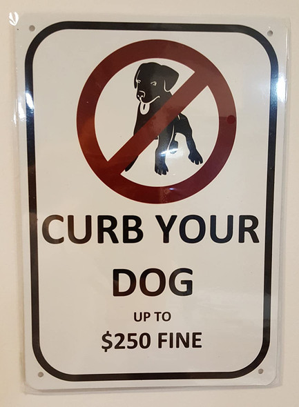 CURB YOUR DOG UP TO $250 FINE SIGN
