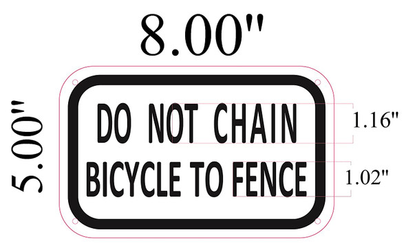 DO NOT CHAIN BICYCLE TO FENCE SIGN
