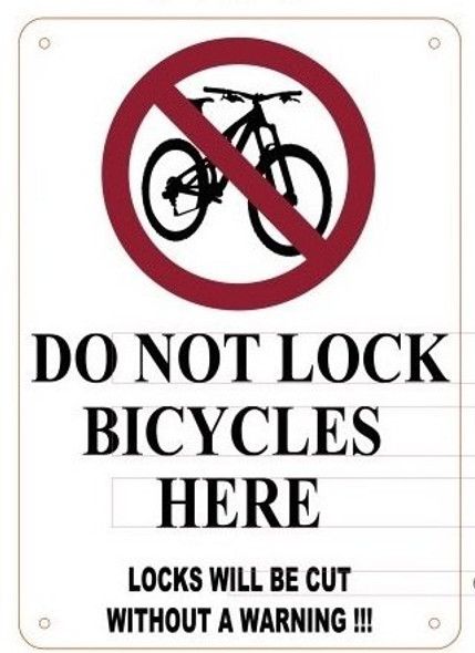 DO NOT LOCK BICYCLE HERE LOCKS WILL BE CUT WITHOUT A WARNING Sign