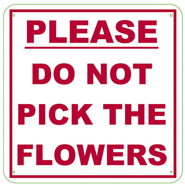 PLEASE DO NOT PICK THE FLOWERS Sign