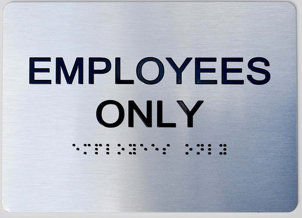 Employees ONLY ADA-Sign -Tactile Signs The Sensation line  Braille sign