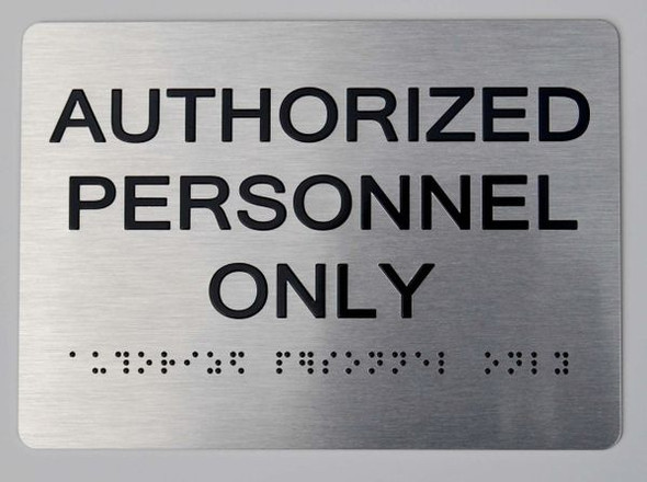 Authorized Personnel ONLY ADA-Sign -Tactile Signs The Sensation line  Braille sign