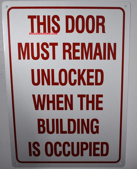 This Door Must Remain Unlocked When Building is Occupied Signage-