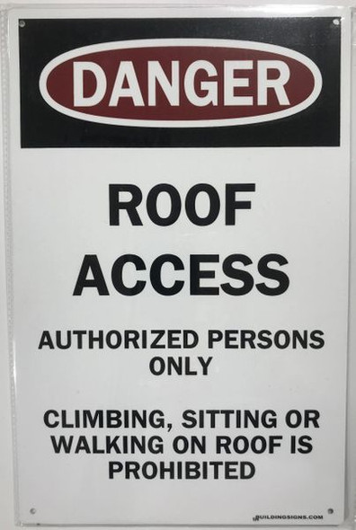ROOF ACCESS AUTHORIZED PERSONS ONLY CLIMBING, SITTING OR WALKING ON ROOF IS PROHIBITED SIGNAGE