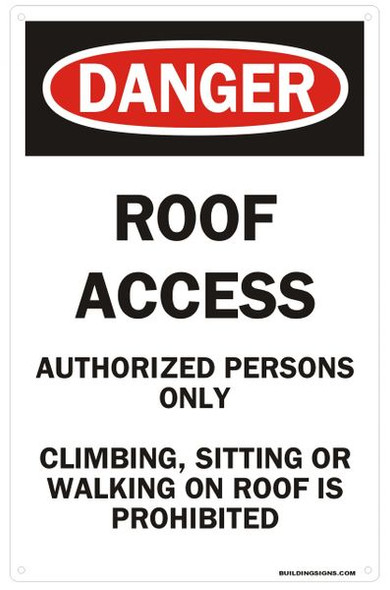 SIGNAGE ROOF ACCESS AUTHORIZED PERSONS ONLY CLIMBING, SITTING OR WALKING ON ROOF IS PROHIBITED