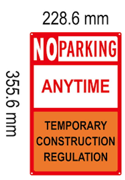 No Parking Anytime Temporary construction Regulation Aluminum 14x9
