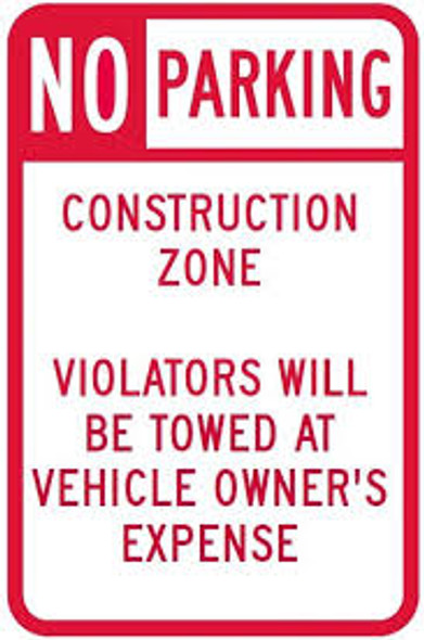 NO PARKING - CONSTRUCTION ZONE VIOLATORS TOWED AWAY AT VEHICLE OWNER'S EXPENSE  Signage