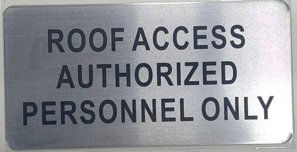 ROOF ACCESS AUTHORIZED PERSONNEL ONLY SIGN - The Mont Argent Line