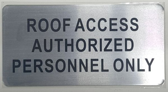ROOF ACCESS AUTHORIZED PERSONNEL ONLY SIGNAGE - The Mont Argent Line