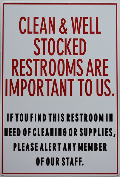 Clean and Well Stocked Restrooms are Important to us Sign