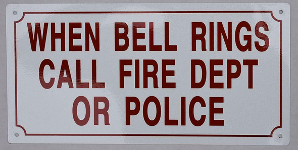 When Bell Rings Call FIRE DEPT. Or Police Sign
