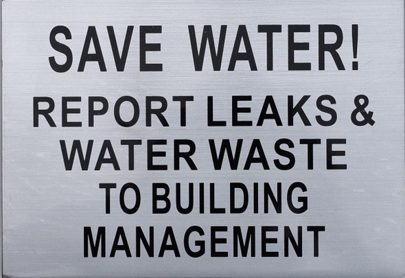 Save Water Report LEAKS & Water Waste to Building Management Sign