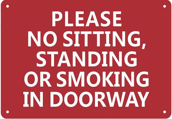 Please NO Sitting Standing OR Smoking in Doorway