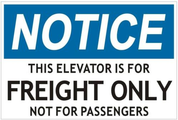 Notice This Elevator is for Freight ONLY NOT for Passengers Sign