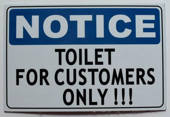 Toilet for Customer ONLY Signage