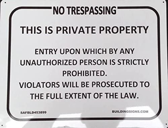 NO TRESPASSING -THIS IS PRIVATE PROPERTY Signage