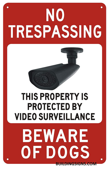 NO TRESPASSING This Property is Protected by Video Surveillance Beware of Dogs Sign