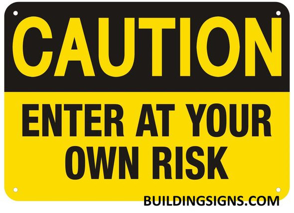 Caution Enter at Your OWN Risk Signage