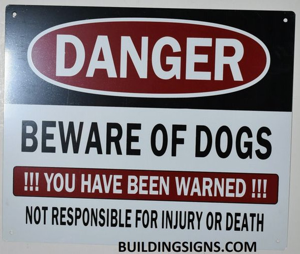 Danger Beware of Dog You Have