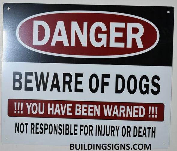 Danger Beware of Dog You Have Been Warned Signage