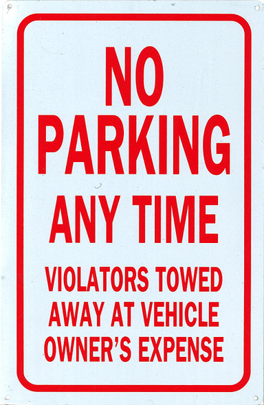 No Parking Any Time Violators Will Be Towed Away at Vehicle Owner's Expense Signage