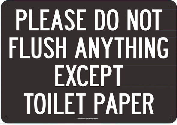 Please Do Not Flush Anything Except Toilet Paper Signage