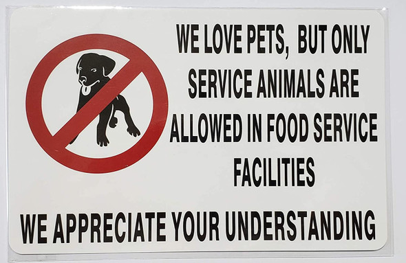 WE Love Pets, BUT ONLY Service Animals are Allowed in Food Service Facilities Sign(Sticker)