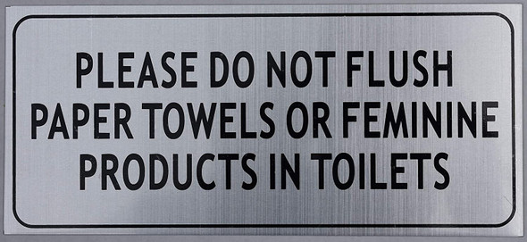 Please DO NOT Flush Paper Towels OR Feminine Products in Toilet Signage