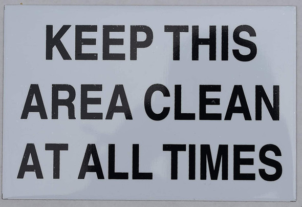 Keep This Area Clean at All Times Sign