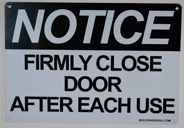 Notice: Firmly Close Door After Each Use Sign