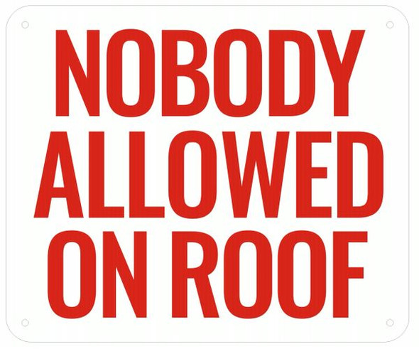 NOBODY ALLOWED ON ROOF- WHITE BACKGROUND
