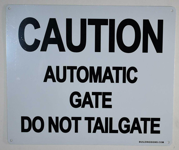 Caution Automatic Gate Do Not Tailgate Sign