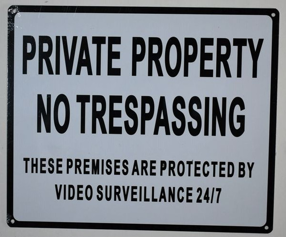 Private Property No Trespassing These Premises are Protected by Video Surveillance 24/7 Signage