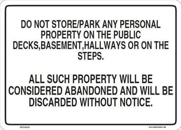 DO NOT STORE/PARK ANY PERSONAL PROPERTY IN THE PUBLIC DECKS, BASEMENT, HALLWAY OR THE STEPS