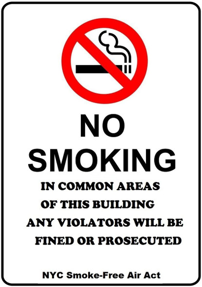 No Smoking - In Common Areas Of This Building Any Violators Will Be Fined Or Prosecuted, NYC Smoke-Free Air Act Sign