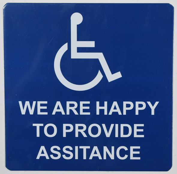 We are Happy to Provide Assistance SIGN -The Pour Tous Blue LINE -Tactile Signs  Ada sign