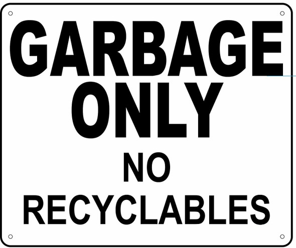 GARBAGE ONLY NO RECYCLABLES Sign