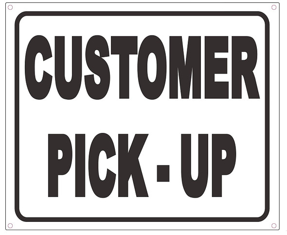 Customer Pick up Sign